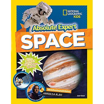 Absolute Expert Space  All the Latest Facts from the Field by National Geographic Kids