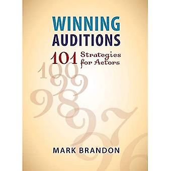 Winning Auditions: 101 Strategies for Actors
