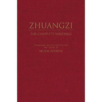 Zhuangzi The Complete Writings  The Complete Writings by Zhuangzi & Translated by Brook Ziporyn