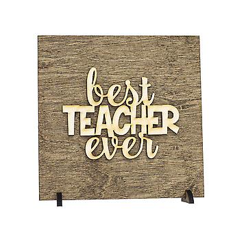 Best Teacher Ever. Wood Sign - Wall Banner