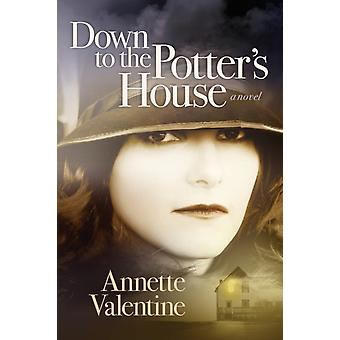 Down to the Potters House by Valentine & Annette