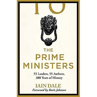 The Prime Ministers 55 Leaders 55 Authors 300 Years of History