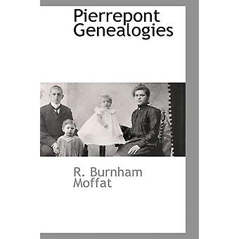 Pierrepont Genealogies by Reuben Burnham Moffat - 9781110813384 Book