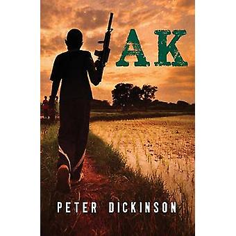AK by Peter Dickinson - 9781504014892 Book