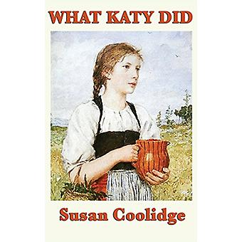 What Katy Did by Susan Coolidge - 9781515431787 Book