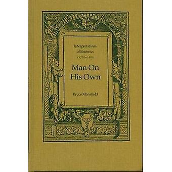 Man on His Own - Interpretationen von Erasmus - c1750-1920 von Bruce Mans
