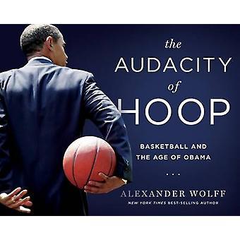 The Audacity of Hoop by Alexander Wolff