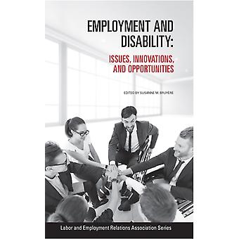 Employment and Disability  Issues Innovations and Opportunities by Edited by Susanne M Bruyere