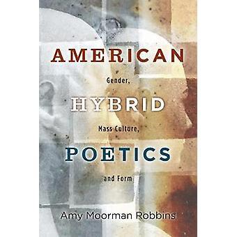 American Hybrid Poetics door Amy Moorman Robbins
