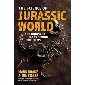 The Science of Jurassic World The Dinosaur Facts Behind the Films