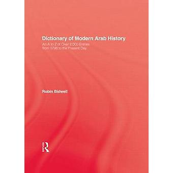 Dictionary Of Modern Arab Histor