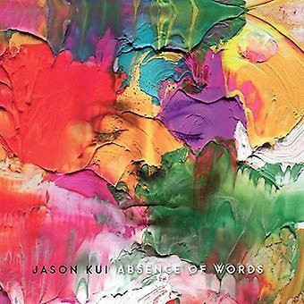 Jason Kui - Absence of Words [CD] USA import
