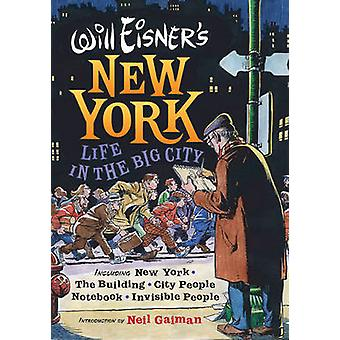 Will Eisner's New York - Life in the Big City by Will Eisner - Neil Ga