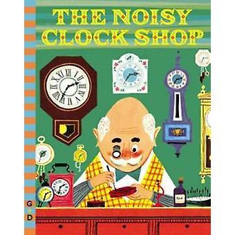The Noisy Clock Shop by Jean Horton Berg - 9780448482163 Book