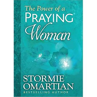 Power of a Praying Woman (De Luxe edition) by Stormie Omartian - 9780