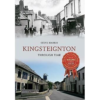 Kingsteignton gennem tiden af Steve Harris - 9781445633398 bog