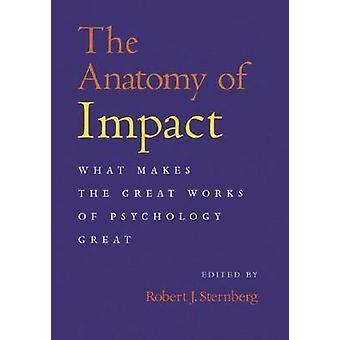 The Anatomy of Impact - What Makes the Great Works of Psychology Great