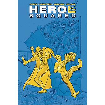Hero Squared Omnibus by Keith Giffen - 9781608869985 Book
