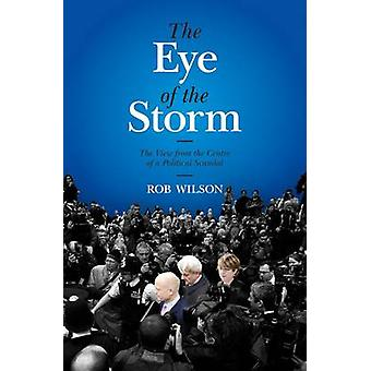 The Eye of the Storm - The View from the Centre of the Political Scand