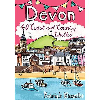 Devon - 40 Coast and Country Walks by Patrick Kinsella - 9781907025532