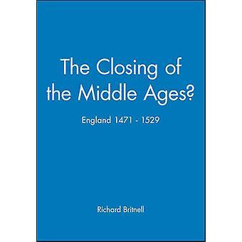Die Schließung des Mittelalters? -England - 1471-1529 von Richard Britn