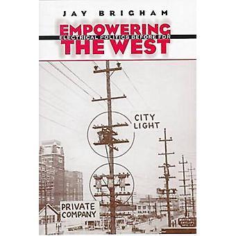 Empoderamiento del oeste - política eléctrica antes de FDR por Jay Brigham-