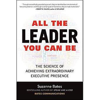 Alle de leider, u kunt wel: de wetenschap van het bereiken van de buitengewone Raad aanwezigheid