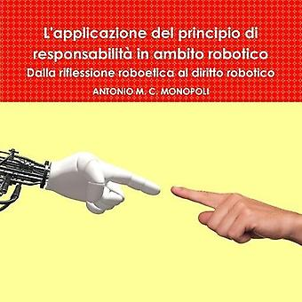 L'applicazione Del Principio Di Responsabilita in Ambito Robotico