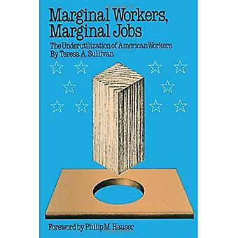 Marginale arbeidere, marginale jobber: Underutilization av amerikanske arbeidstakere