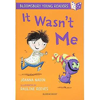 It Wasn't Me: A Bloomsbury� Young Reader (Bloomsbury Young Readers)