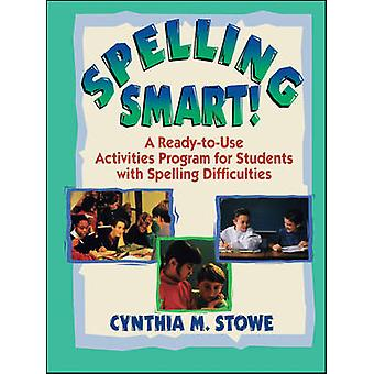 Spelling Smart A ReadyToUse Activities Program for Students with Spelling Difficulties by Stowe & Cynthia M.