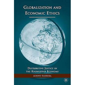 Globalización y ética distributiva justicia económica en la economía del conocimiento por Barrera y Albino