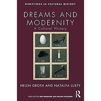 Dreams and Modernity  A Cultural History by Lusty & Natalya