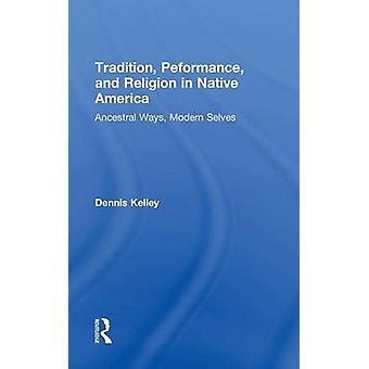 Tradition ydeevne og religion i native America af Dennis Kelley