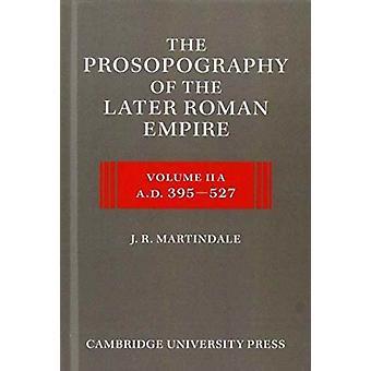 Prozopografia późniejszego Cesarstwa Rzymskiego 2 Część Zestaw J. R. Martindale