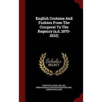 Engelska-dräkt och mode från The Conquest till The Regency a.d. 10701820 av 18421891 & Wingfield & Lewis