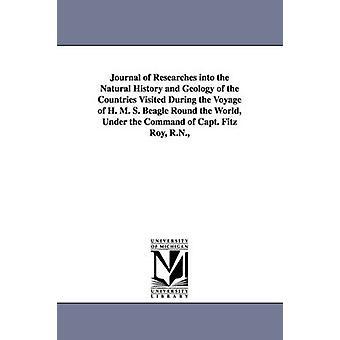 Dagboek van onderzoek naar de natuurlijke geschiedenis en de geologie van de landen die bezocht tijdens de reis van H. M. S. Beagle rond de wereld onder het commando van kapitein Fitz Roy R.N. door Darwin & Charles