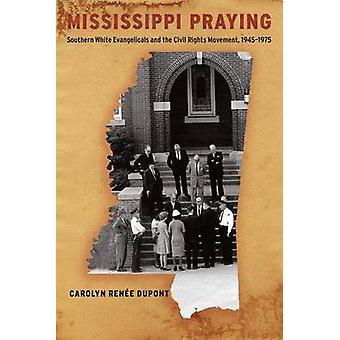 Mississippi Praying by Carolyn Renee Dupont