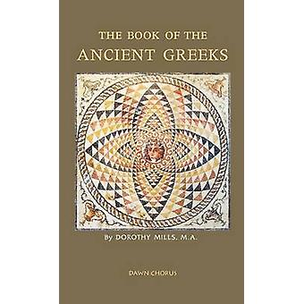 The Book of the Ancient Greeks by Mills & Dorothy