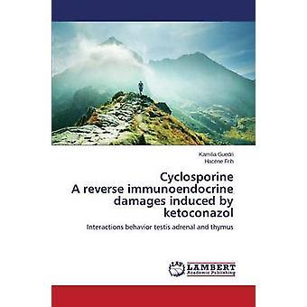 Cyclosporine A reverses immunoendocrine damages induced by ketoconazole by Guedri Kamilia