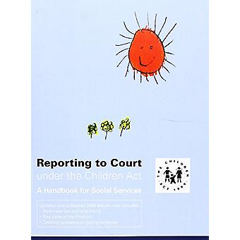Reporting to Court Under the Children Act - A Handbook for Social Serv