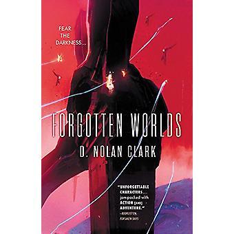 Forgotten Worlds by D Nolan Clark - 9780316355773 Book