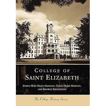 College of Saint Elizabeth by Sister Mary Ellen Gleason - Sister Mary