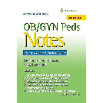 OB/GYN Peds Notes - Nurse's Clinical Pocket Guide by Brenda Walters Ho