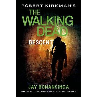 Descent by Jay Bonansinga - Robert Kirkman - Robert Kirkman - 9781250
