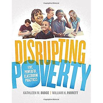 Disrupting Poverty - Five Powerful Classroom Practices by Kathleen M B