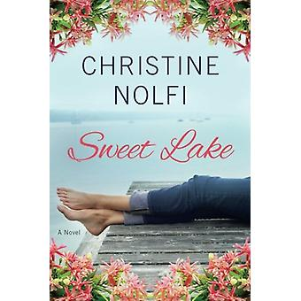 Sweet Lake - A Novel by Christine Nolfi - 9781503942516 Book
