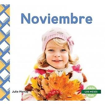 Noviembre by Julie Murray - 9781532106385 Book