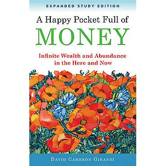 Happy Pocket Full of Money - Expanded Study Edition - Infinite Wealth