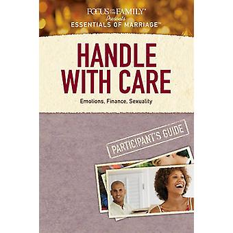 Handle with Care - Emotions - Finance - Sexuality by Focus on the Fami